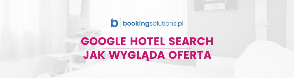 co to jest google hotel search grafika